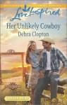 Her Unlikely Cowboy - Debra Clopton