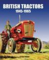 British Tractors: 1945 - 1965 - Stuart Gibbard