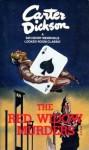 The Red Widow Murders - Carter Dickson