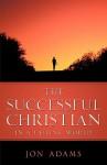 The Successful Christian in a Failing World - Jon Adams