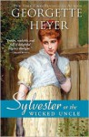 Sylvester: Or the Wicked Uncle - Georgette Heyer