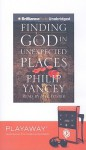 Finding God in Unexpected Places [With Headphones] - Philip Yancey, Mel Foster