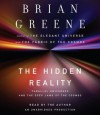 Hidden Realities: Parallel Universes and the Deep Laws of the Cosmos - Brian Greene