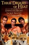 Three Degrees of Heat - Stephani Hecht, Jackie Nacht, V.J. Summers
