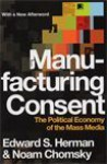 Manufacturing Consent: The Political Economy of the Mass Media - Noam Chomsky