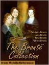 The Brontë Collection - Charlotte Brontë, Emily Brontë, Anne Brontë, Patrick Branwell Brontë