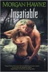 Insatiable - Morgan Hawke