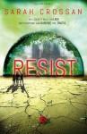 Resist (Breathe #2) - Sarah Crossan