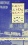 Underfoot in Show Business - Helene Hanff