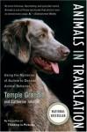 Animals in Translation: Using the Mysteries of Autism to Decode Animal Behavior - Temple Grandin, Catherine Johnson