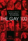 The Gay 100: A Ranking of the Most Influential Gay Men and Lesbians, Past and Present - Paul Russell