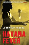 Havana Fever (Mario Conde Mystery) - Leonardo Padura Fuentes, Peter Bush