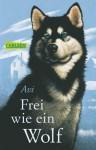 Frei wie ein Wolf (German Edition) - Avi, Anja Malich