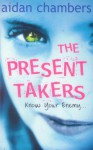 The Present Takers - Aidan Chambers