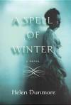 A Spell Of Winter - Helen Dunmore