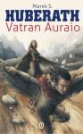Vatran Auraio - Marek S. Huberath
