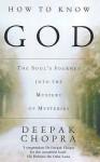 How To Know God - Deepak Chopra