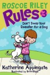 Don't Swap Your Sweater for a Dog - Katherine Applegate, Brian Biggs