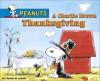 A Charlie Brown Thanksgiving - Charles M. Schulz, Ron Fontes, Justine Korman Fontes