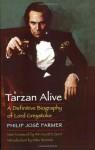Tarzan Alive: A Definitive Biography of Lord Greystoke - Philip José Farmer, Win Scott Eckert, Mike Resnick