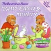 The Berenstain Bears' Baby Easter Bunny - Jan Berenstain, Mike Berenstain