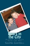 Bears in the City: Andrew and Owen Save the Day - Sandra Campbell