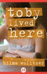 Toby Lived Here - Hilma Wolitzer