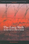 Long Walk: The True Story of a Trek to Freedom - Slavomir Rawicz