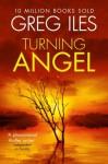 Turning Angel - Greg Iles, Dick Hill