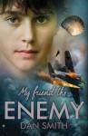 My Friend the Enemy - Dan Smith