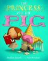 The Princess and the Pig. Jonathan Emmett - Jonathan Emmett