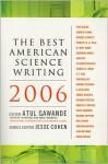 The Best American Science Writing 2006 - Atul Gawande, Jesse Cohen
