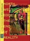Northwest Edge III: The End of Reality - Andy Mingo, Lidia Yuknavitch