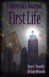 A Werecat's Journal: First Life - Roy C. Booth, Brian Woods