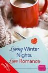 Loving Winter Nights, Love Romance - Lori Connelly, Teresa F. Morgan, Romy Sommer, Charlotte Phillips, Carmel Harrington, AJ Nuest