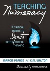 Teaching Numeracy: 9 Critical Habits to Ignite Mathematical Thinking - Margie Pearse, K.M. Walton