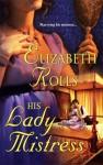 His Lady Mistress (Harlequin Historical) - Elizabeth Rolls