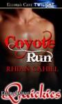 Coyote Run (Coyote Hunger, #0) - Rhian Cahill