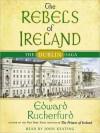 The Rebels of Ireland: Dublin Saga series, Book 2 (MP3 Book) - Edward Rutherfurd, John Keating