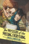 The Mystery of the Missing Everything - Ben H. Winters