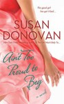Ain't Too Proud to Beg - Susan Donovan