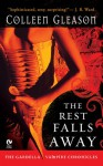 The Rest Falls Away - Colleen Gleason