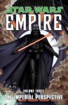 Star Wars: Empire Volume 3 The Imperial Perspective - Welles Hartley, Paul Alden, Jeremy Barlow, Ron Marz, David Fabbri, Patrick Blaine, Brian Ching, Raúl Treviño, Dalla Vecchia, Christian