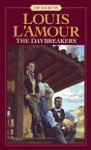 The Daybreakers (The Sacketts) - Louis L'Amour