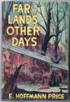 Far Lands, Other Days - E. Hoffmann Price, George Evans
