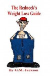 The Redneck's Weight Loss Guide - G.M. Jackson