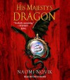 His Majesty's Dragon - Naomi Novik, Simon Vance