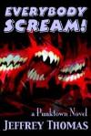 Everybody Scream! - Jeffrey Thomas