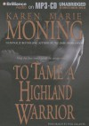 To Tame a Highland Warrior - Karen Marie Moning, Phil Gigante