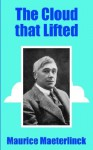 The Cloud That Lifted - Maurice Maeterlinck